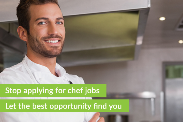 Stop applying for chef jobs