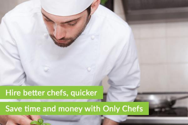 Hire better chefs, quicker